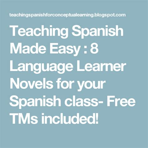 spanish made easy language teaching spanish made easy 8 language learner novels for your spanish class free tms included