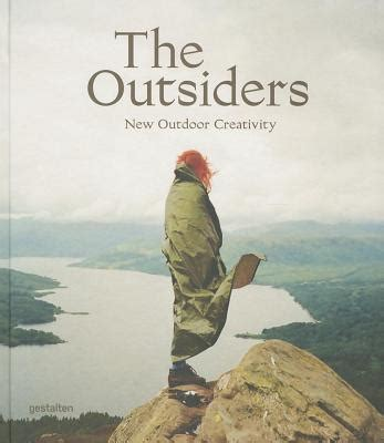 the outsiders the new 3899555139 the outsiders the new outdoor creativity hardcover