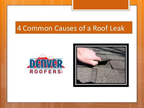Reported Cause Of Leaked by 4 Common Causes Of A Roof Leak
