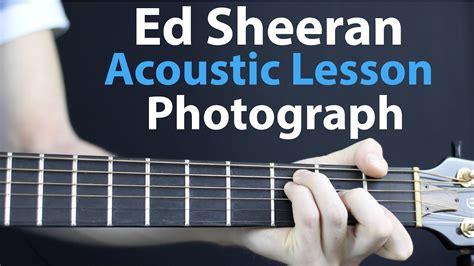 photograph ed sheeran guitar tutorial ed sheeran photograph acoustic guitar lesson youtube