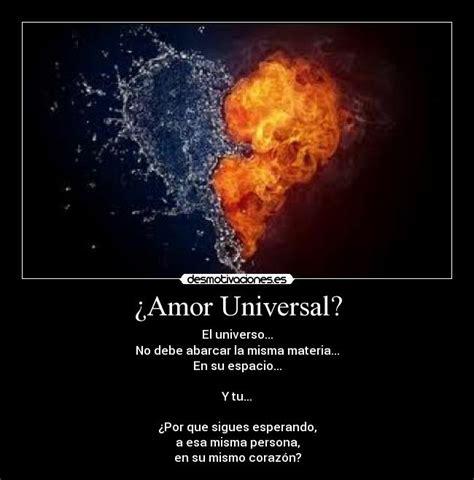 Imagenes Con Frases De Amor Universal | 191 amor universal desmotivaciones