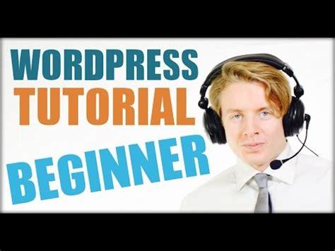 wordpress website tutorial for beginners step by step wordpress tutorial for beginners step by step 2016 how