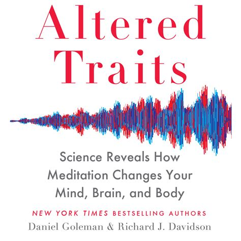 summary and analysis daniel goleman and richard j davidson s altered traits science reveals how meditation changes your mind brain and books science archives