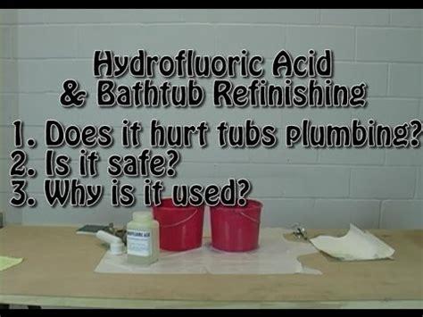 hydrofluoric acid bathtub bathtub refinishing hf acid etching hf acid demo