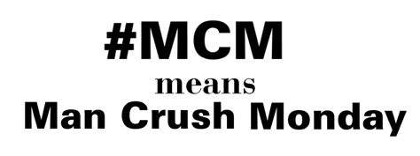 man crush monday sayings man crush monday instagram quotes www imgkid com the