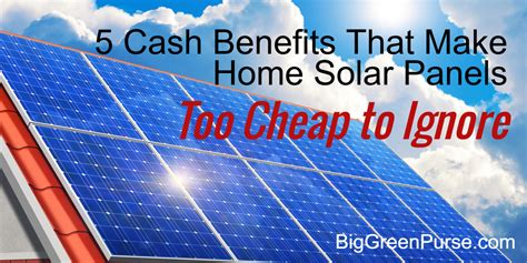 how do you make solar panels at home these 5 benefits make home solar panels cheap to ignore big green purse