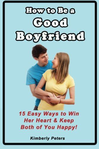 Boyfriend For 15 Minutes by How To Be A Boyfriend 15 Ways To Win