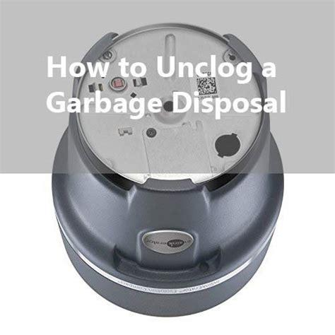 how to unclog sink disposal how to unclog a garbage disposal