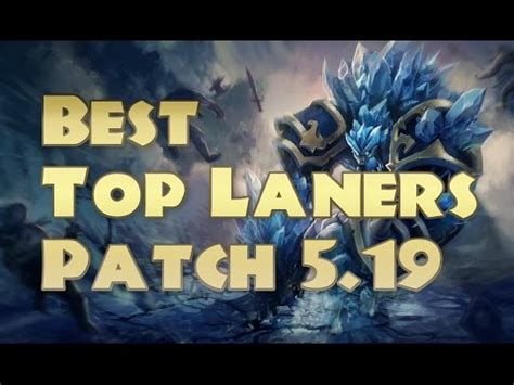best top laners best top laners patch 5 19 top 5 top laners to carry