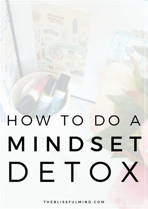 How To Detox Your Mind From Negativity how to detox your mindset and reduce negative thoughts