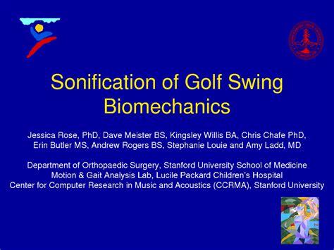 biomechanics of the golf swing sonification of golf swing biomechanics tim mccormick