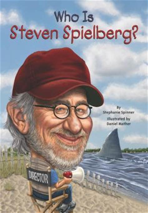 steven spielberg a in lives books who is steven spielberg by spinner reviews