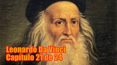 leonardo da vinci biography youtube leonardo da vinci 21 youtube
