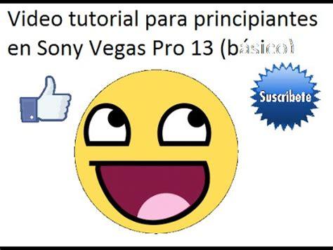 tutorial como usar sony vegas pro 13 como usar sony vegas pro 13 tutorial para principiantes
