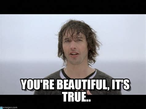 You Are Beautiful Meme - your beautiful meme