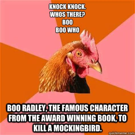 To Kill A Mockingbird Meme - knock knock whos there boo boo who boo radley the