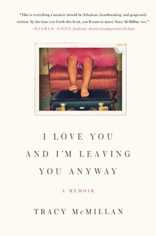 you anyway books i you and i m leaving you anyway by tracy mcmillan