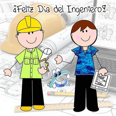 imagenes feliz dia del ingeniero porque soy hijo de ingenieros porque tengo muchos amigos