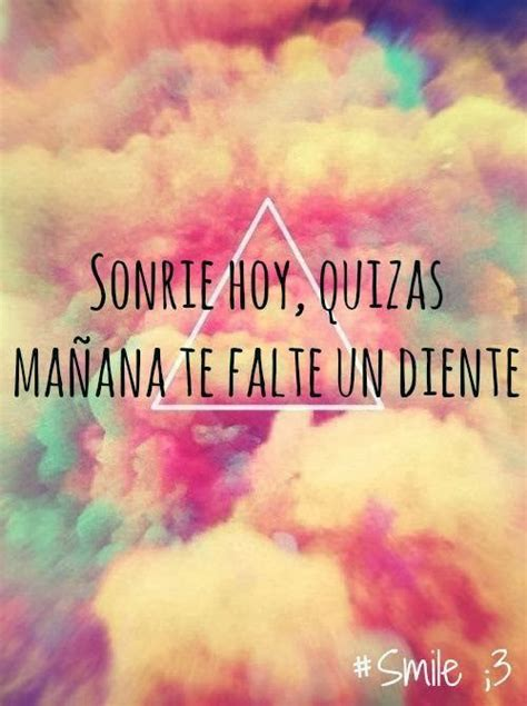 imagenes hipster frases imagenes y frases facebook sonrie hoy quizas ma 241 ana te