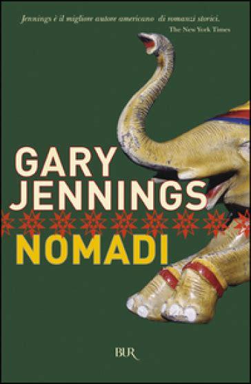 libro nomad cookbook i nomadi gary jennings libro mondadori store