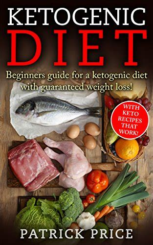 the ketogenic diet for beginners the guide to living a keto lifestyle with 120 high low carbs recipes for weight loss books ketogenic diet beginners guide for ketogenic diet with