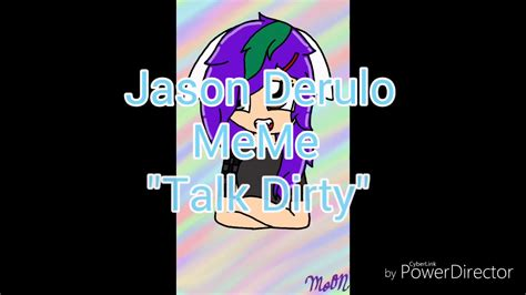 talk dirty memeblaze  dottie byzmoon  youtube