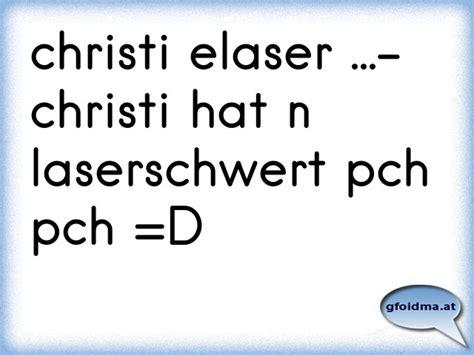 Pch Pch Com - christi elaser christi hat n laserschwert pch pch d 214 sterreichische spr 252 che
