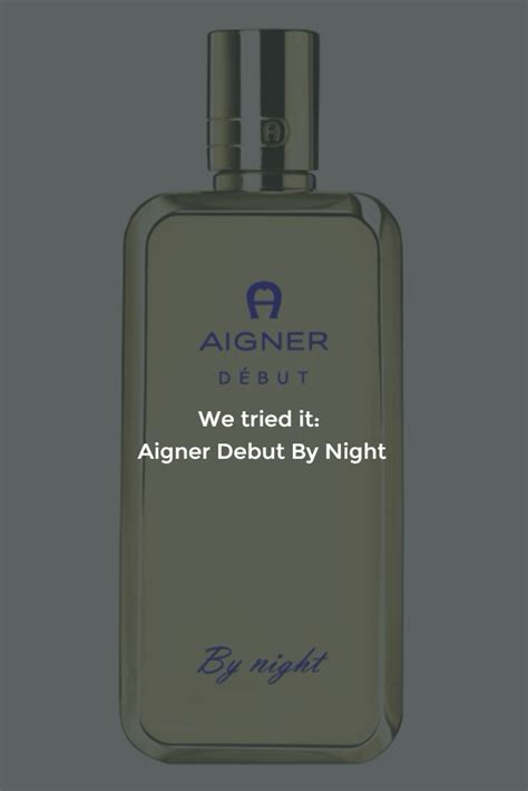 Parfum Aigner Debut review all scents edt free and be for
