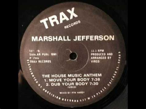 move your body house music marshall jefferson move your body the house music anthem youtube