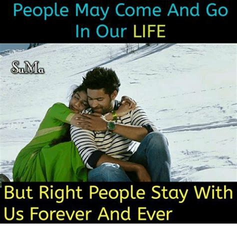 Forever And Ever Meme - people may come and go in our life snmla but right people