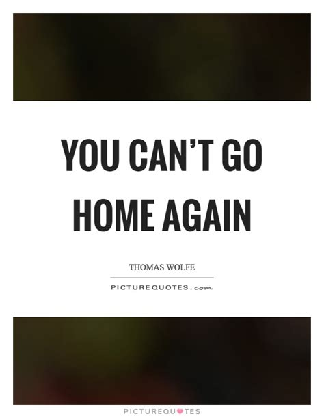 you can t go home again picture quotes
