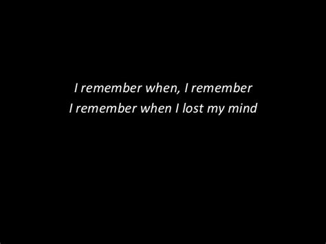 i lost my i remember when i lost my mind slides 6 2 13