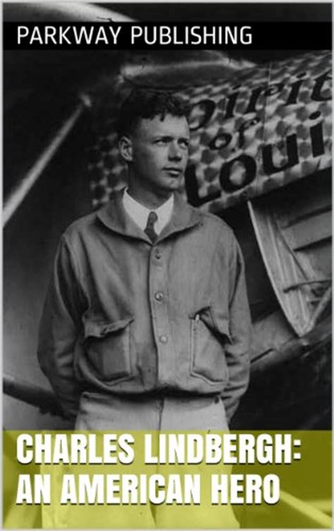 An American Charles Lindbergh Book Charles Lindbergh Quotes Quotehd