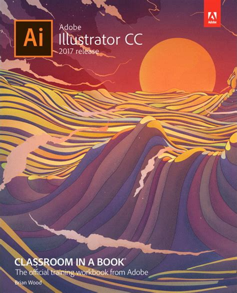 adobe animate cc classroom in a book 2018 release books wood adobe illustrator cc classroom in a book 2017 release