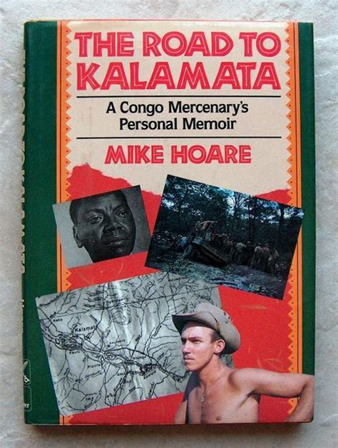 this unfamiliar road a memoir books books the road to kalamata a congo mercenarys personal