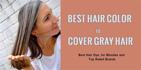 best drugstore hair color for grey coverage best hair color dye to cover and hide gray hair hair dye