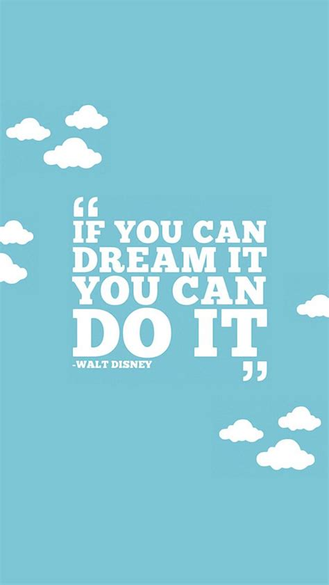 iphone 5 wallpaper disney quotes if you can dream it you can do it iphone 5 wallpaper