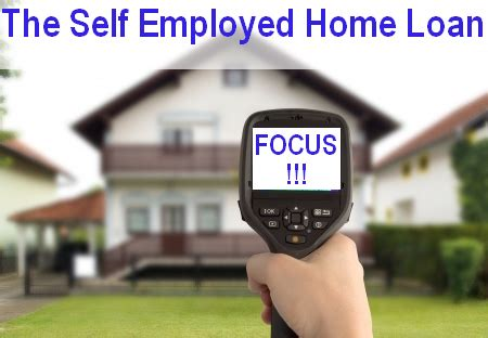 the self employed home loan 3 areas to focus boston