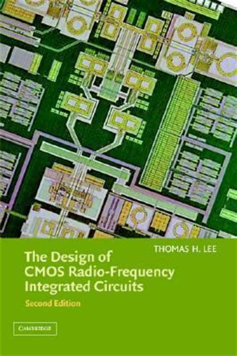 radio frequency integrated circuit design second edition pdf the design of cmos radio frequency integrated circuits second edition 2nd edition rent