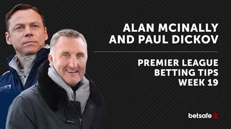 epl week 19 premier league betting tips week 19 mcinally and dickov