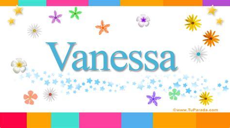 imagenes feliz cumpleaños vanesa vanessa significado del nombre vanessa nombres