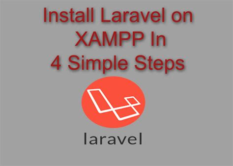laravel quick tutorial how to install laravel on xampp laravel tutorials