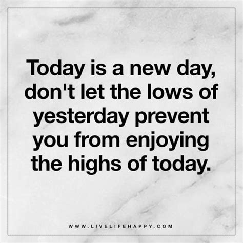 Today Is A Day today is a new day live happy quotes