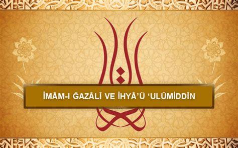 Ihya Ulumiddin Imam Gazali im 226 m ı ğaz 226 l 238 ve ihy 226 252 ul 251 midd 238 n ismailağa c 226 miası