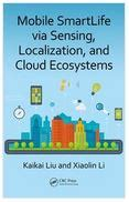 mobile smartlife via sensing localization and cloud ecosystems books it today home page