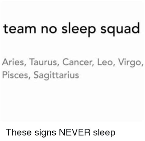 Team No Sleep Meme - team no sleep squad aries taurus cancer leo virgo pisces
