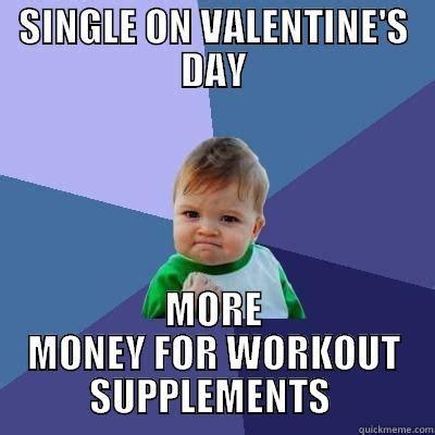 Single Valentines Day Meme - single valentines meme 28 images single more money for
