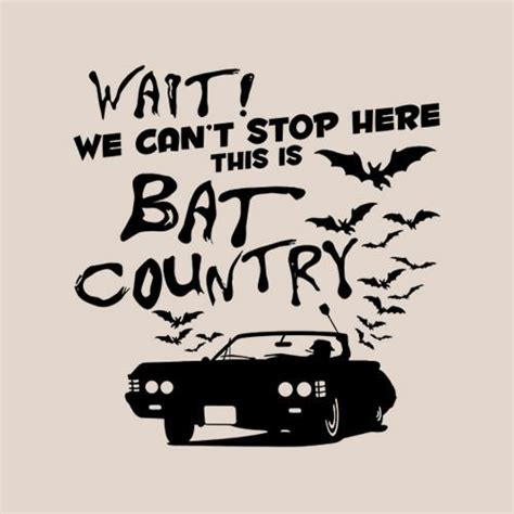 We Can T Stop Shirt we can t stop here this is bat country t shirt fivefingertees