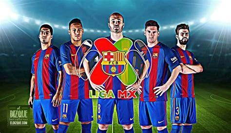 barcelona di liga chion 2017 el barcelona podr 237 a integrarse a la liga mx el pr 243 ximo a 241 o