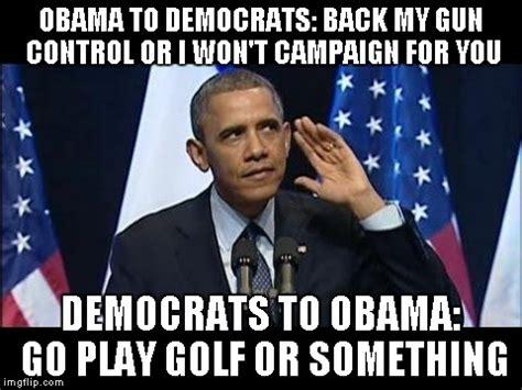 Pro Obama Memes - obama no listen meme imgflip